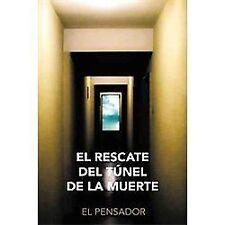 El Rescate Del TúNel de la Muerte by El Pensador (2012, Paperback)