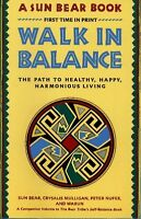 Walk in Balance: The Path to Healthy, Happy, Harmonious Living by Sun Bear, Crys