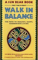 Walk in Balance: The Path to Healthy, Happy, Harmonious Living by Sun Bear, Crys