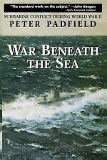 War Beneath the Sea : Submarine Conflict During World War II by Peter...