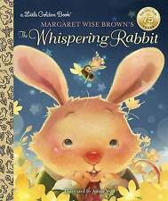 Margaret Wise Brown's the Whispering Rabbit (Little Golden Book) by Margaret Wis