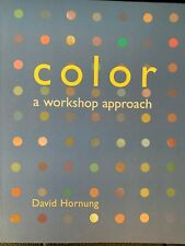 COLOR A WORKSHOP APPROACH BY DAVID HORNUNG 2005 BRAND NEW!