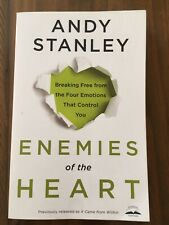 Enemies of the Heart: Breaking Free from the Four Emotions That Control You by