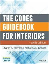 The Codes Guidebook for Interiors by Sharon K. Harmon and Katherine E. Kennon...