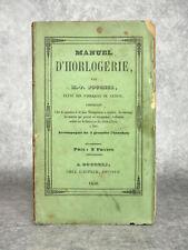 FOUCHER PAUL. MANUEL D'HORLOGERIE, L'ART DE L'ÉCHAPPEMENT A CYLINDRE. 1850.