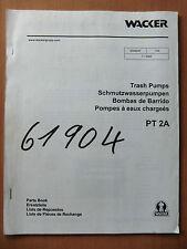 Ersatzteilliste Wacker Schmutzwasserpumpen PT2A Parts Book Trash Pumps 2002