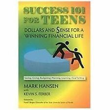 Success 101 for Teens: Dollars and Sense for a Winning Financial Life
