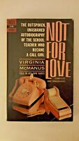 NOT FOR LOVE/ VIRGINIA MCMANUS/ DELL PAPERBACK/1961/AS-IS