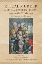 Ritual Murder in Russia, Eastern Europe, and Beyond: New Histories of an Old Acc