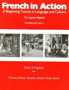 French in Action  A Beginning Course in Language and Culture  Workboo