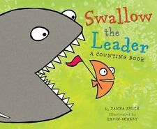 Swallow the Leader: By Smith, Danna