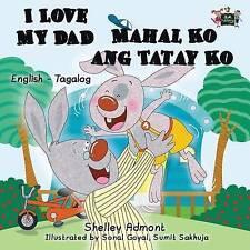 I Love My Dad Mahal Ko ang Tatay Ko (English Tagalog books bilingual,tagalog chi