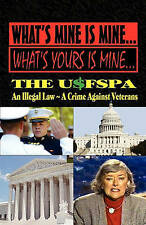 WHAT'S MINE IS MINE, WHAT'S YOURS IS MINE: The USFSPA~An Illegal Law~A Crime Aga
