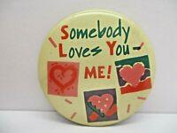 "Vintage ""Somebody Love Me"" Button Pinback"