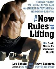 The New Rules of Lifting : Six Basic Moves for Maximum Muscle by Lou Schuler and