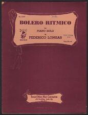 FEDERICO LONGAS advanced piano solo BOLERO RITMICO sheet music FOUR PAGES 1939