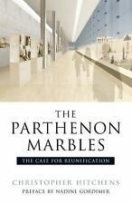 The Parthenon Marbles: The Case for Reunification: By Hitchens, Christopher
