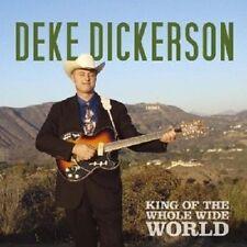 Deke Dickerson - King Of The Whole Wide World  CD ALTERNATIVE ROCK Neuware