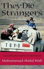 They Die Strangers: By Mohammad Abdul-Wali, Muhammad 'Abd Al-Wali