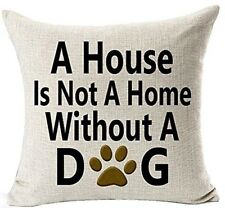 A House is not a Home without a DOG LINEN-COTTON Paw CUSHION COVER, UK Post
