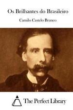 Os Brilhantes Do Brasileiro by Camilo Castelo Branco (2015, Paperback)