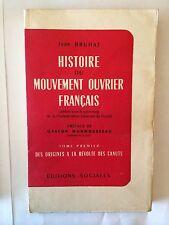 HISTOIRE MOUVEMENT OUVRIER FRANCAIS 1952 BRUHAT VOL 1 ORIGINES REVOLTE CANUTS