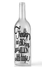 Friendship isn't a big things its  Wine Bottle Sticker Vinyl decal