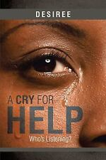 A Cry for Help : Who's Listening? by Desiree (2014, Hardcover)