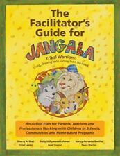 The Facilitator's Guide for Jangala Tribal Warriors by Sherry Blair and Kelly...