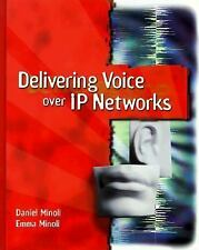 Delivering Voice over IP Networks by Daniel Minoli, ...