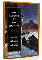 Marnie Mueller THE CLIMATE OF THE COUNTRY  A Novel 1st Edition 1st Printing