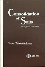 Consolidation of Soils: Testing and Evaluation ASTM STP 892 Young Townsend