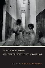 Into Each Room We Enter Without Knowing (Paperback or Softback)