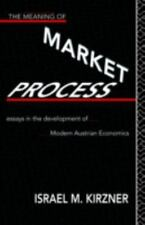 Routledge Foundations of the Market Economy: Meaning of Market Process :...