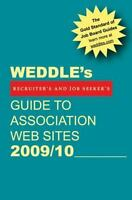 WEDDLE's Guide to Association Web Sites 2009/10 : For Recruiters and Job Seekers