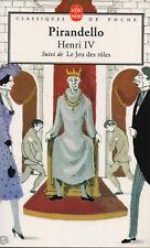 PIRANDELLO / HENRI IV + LE JEU DES ROLES -  CLASSIQUES / LIVRE DE POCHE