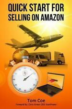 Quick Start for Selling on Amazon: Successful How To Sell in 30 Days by Tom Coe