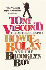 Tony Visconti the Autobiography : Bowie, Bolan and the Brooklyn Boy, Paperbac...
