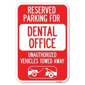 """Reserved Parking for Dental Office, Unau 12"""" X 18"""" Heavy-Gauge Aluminum Sign"""
