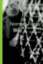 Norman Foster: A Life in Architecture by Deyan Sudjic