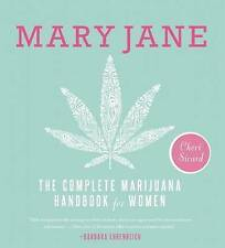 Mary Jane: The Complete Marijuana Handbook for Women by Cheri Sicard...