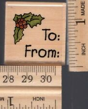 Uptown Wood Mounted Rubber Stamp Holly To/From
