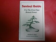 SURVIVAL GUIDE FOR THE FIRST-TIME BONSAI OWNER by Christine E. Rojas