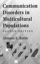 COMMUNICATION DISORDERS IN MULTICULTURAL POPULATIONS--Delores Battle--2nd Ed
