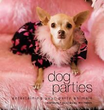 Dog Parties: Entertaining Your Party Animals, Kimberly Schlegel Whitman, Book