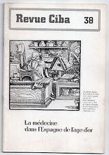 REVUE CIBA N°38 LA MEDECINE DANS L'ESPAGNE DE L'AGE D'OR 1944 HISTOIRE