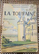 JDN LA TOURAINE LE BLESOIS LE VENDOMOIS  H GUERLIN H LAURENS EDIT PARIS 1945