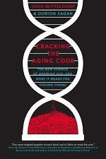 Cracking the Aging Code : The New Science of Growing Old-And What It Means...