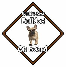 Non Personalised Dog On Board Car Safety Sign - World's Best French Bulldog