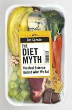The Diet Myth: The Real Science Behind What We E, Spector, Professor Tim, New